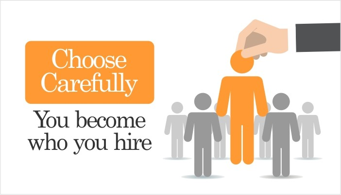 You Become Who You Hire