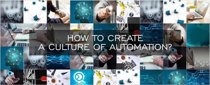 How to Create a Culture of Automation